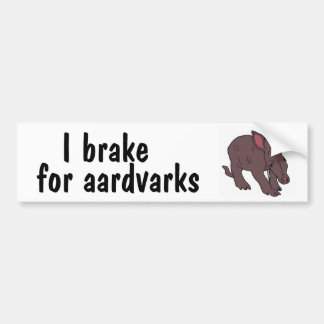 AZ- I brake for aardvarks bumper sticker
