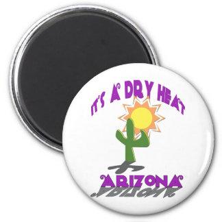 AZ-It's a Dry Heat 6 Cm Round Magnet