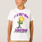 AZ-It's a Dry Heat T-Shirt
