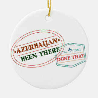 Azerbaijan Been There Done That Ceramic Ornament