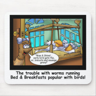 B & B Worm Host Bird Guests Funny Gifts & Tees Mouse Pad