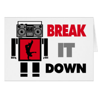 B Boy Boombox Robot Break It Down Greeting Card