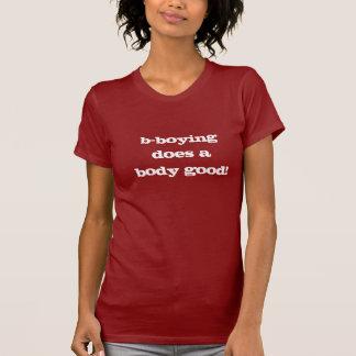 b-boying does a body good! T-Shirt