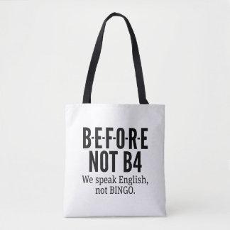 B-E-F-O-R-E NOT B4 - Speak English Not Bingo Tote Bag
