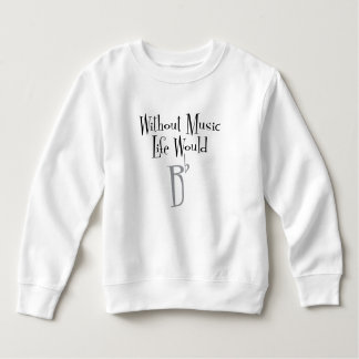 B Flat Toddler Sweatshirt