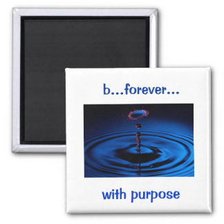 b...forever... with purpose square magnet