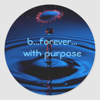 b...forever... with purpose round sticker