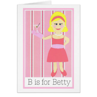 B is for Betty Card
