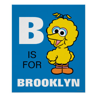 B is for Big Bird Poster