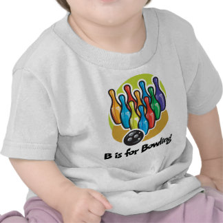 B is for Bowling T Shirt