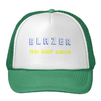 B L A Z E R, the last wave, Hat