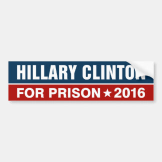 B/R Hillary Clinton For Prison 2016 Bumper Sticker