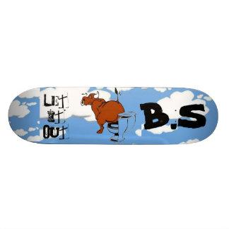 B.S LET IT OT DECK CUSTOM SKATE BOARD