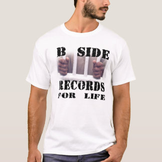 B Side Records For Life T-Shirt