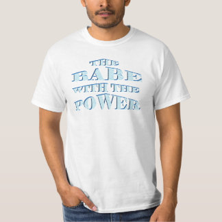 Babe-With-The-Power-bubbles T-Shirt