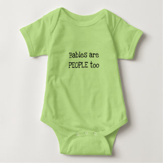 Babies are PEOPLE too Baby Bodysuit