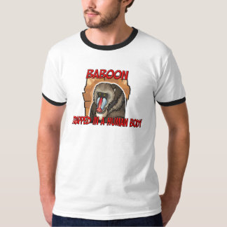 Baboon trapped in a human body T-Shirt
