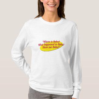 Babu!... T-Shirt