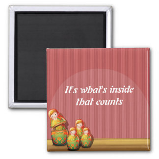 "Babushka Magnet - ""It's what's inside that counts"""