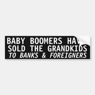 BABY BOOMERS HAVE SOLD THE GRANDKIDS CAR BUMPER STICKER