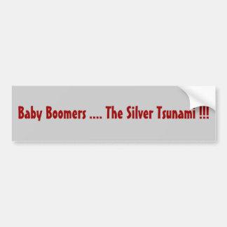Baby Boomers .... The Silver Tsunami !!! Bumper Sticker
