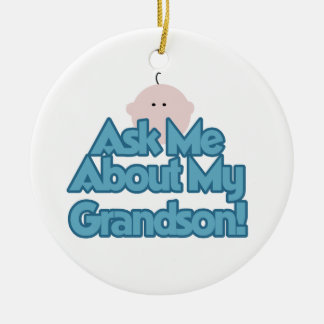 Baby Boy Ask About My Grandson Gifts Ceramic Ornament