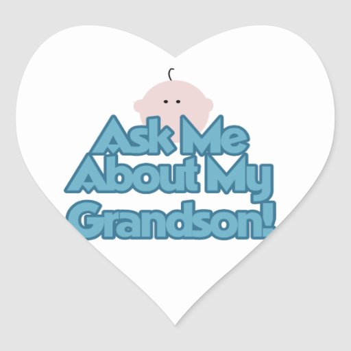 Baby Boy Ask About My Grandson Gifts Heart Sticker