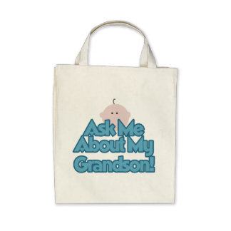 Baby Boy Ask About My Grandson Tshirts and Gifts Bag