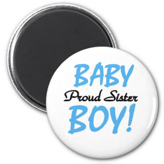 Baby Boy Proud Sister 6 Cm Round Magnet