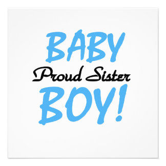 Baby Boy Proud Sister Gifts Custom Invitations