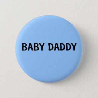 BABY DADDY 6 CM ROUND BADGE