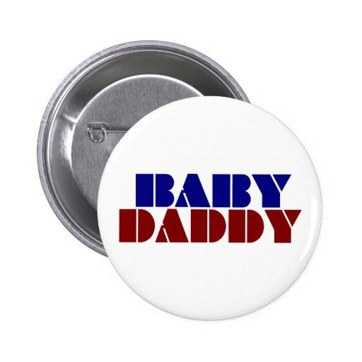 Baby Daddy Pinback Buttons
