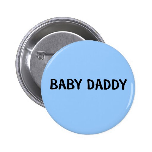 BABY DADDY PINS