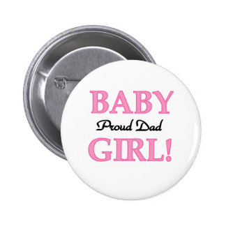 Baby Girl Proud Dad 6 Cm Round Badge