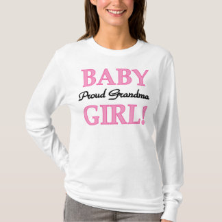 Baby Girl Proud  Grandma T-Shirt