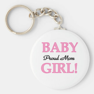 Baby Girl Proud Mom Basic Round Button Key Ring