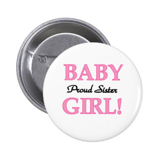 Baby Girl Proud Sister 6 Cm Round Badge