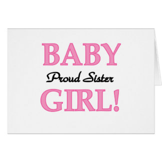 Baby Girl Proud Sister Card