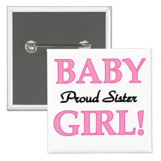 Baby Girl Proud Sister TShirts and Gifts Buttons