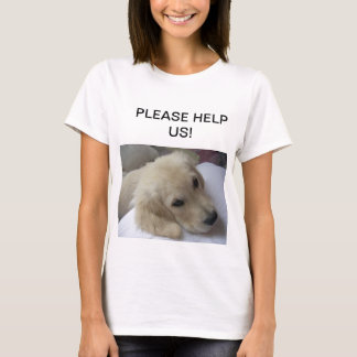 BABY GOLDEN PLEADING FOR HELP! T-Shirt