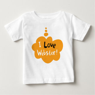 BABY I LOVE WEBSTER BABY T-Shirt