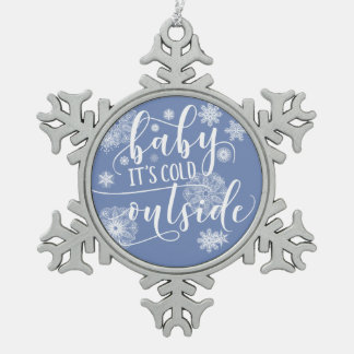 Baby it's Cold Outside Christmas Pewter Ornament