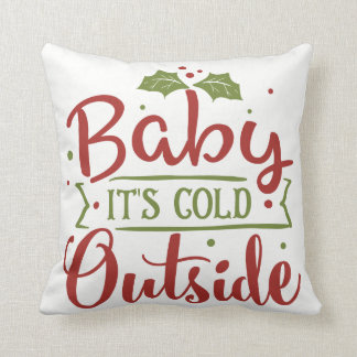 """Baby Its Cold Outside"" Christmas Throw Cushion"