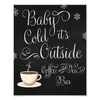 Baby it's Cold Outside Coffee Bar Wedding Sign
