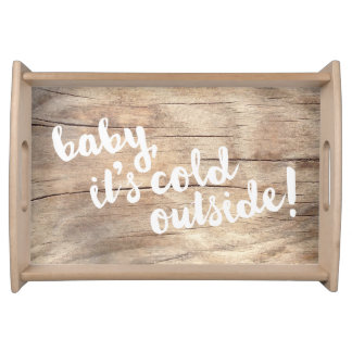 baby, it's cold outside! Cute light wood tray