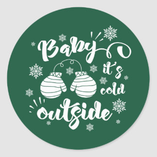 Baby its cold outside cute mittens winter classic round sticker