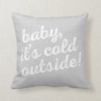 baby it's cold outside! Fun seasonal pillow
