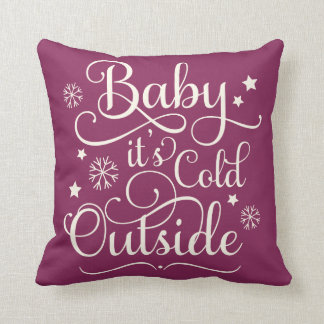 Baby It's Cold Outside | Holiday Throw Pillow