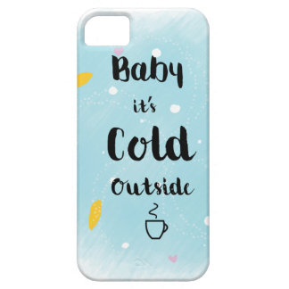 Baby it's cold outside iPhone 5 case