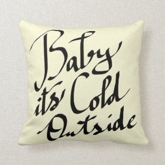 Baby Its Cold Outside Modern Script Typography Cushion